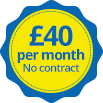 £40 per month - No contract